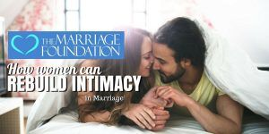 How Women Can Rebuild Intimacy In Marriage