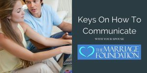 Seven Keys On How To Communicate With Your Spouse
