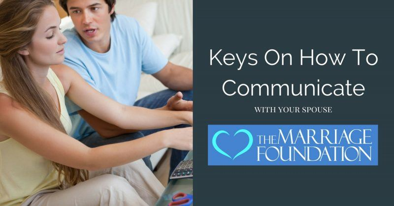 Keys On How To Communicate With Your Spouse