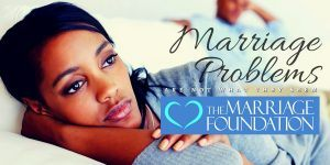 Marriage Problems Are Not What They Seem (Learn To Have A Great Marriage)
