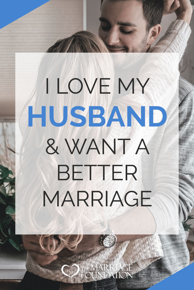 I Love My Husband And Want A Better Marriage