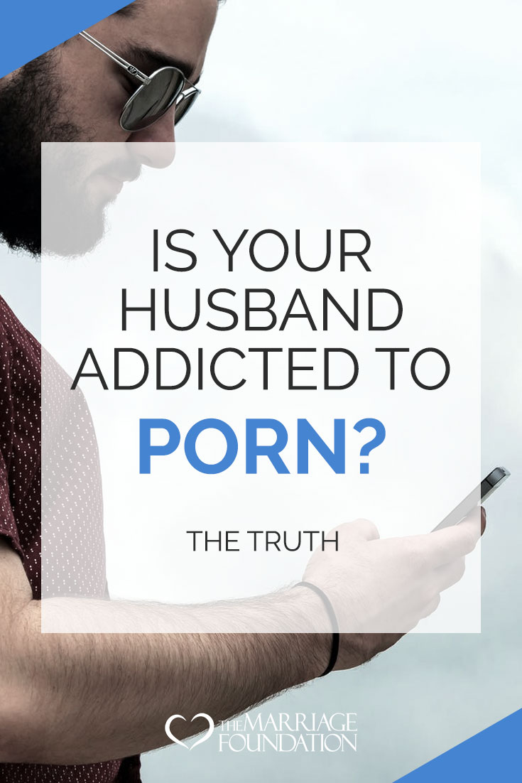 Is Your Husband Addicted To Porn? The Truth