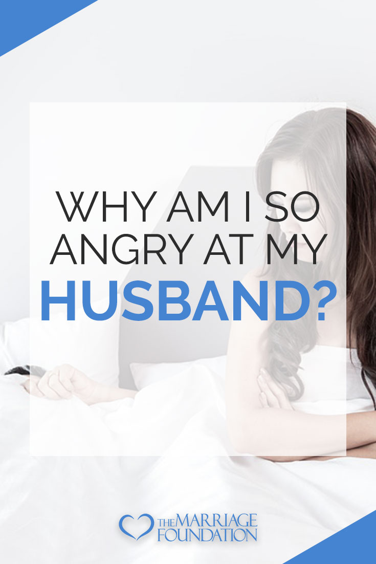 Why Am I So Angry At My Husband?