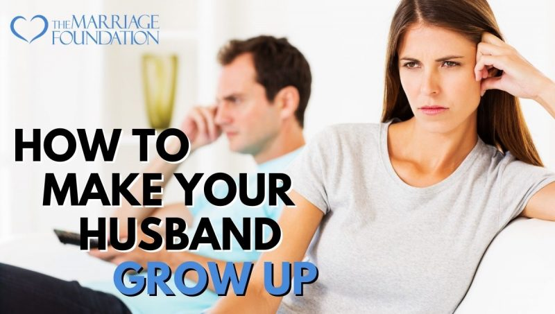 How To Make Your Husband Grow Up ARTICLE