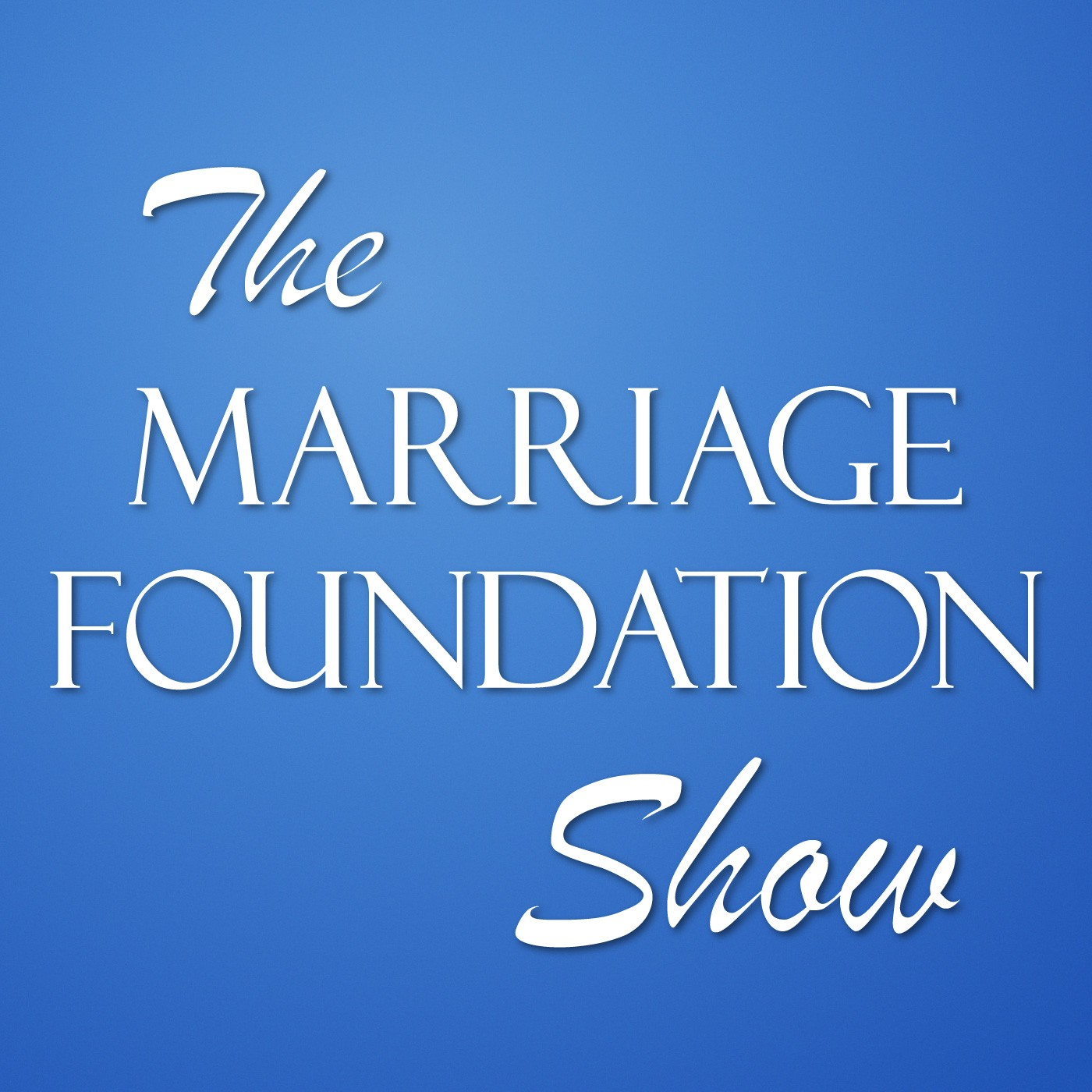 The Marriage Foundation Show